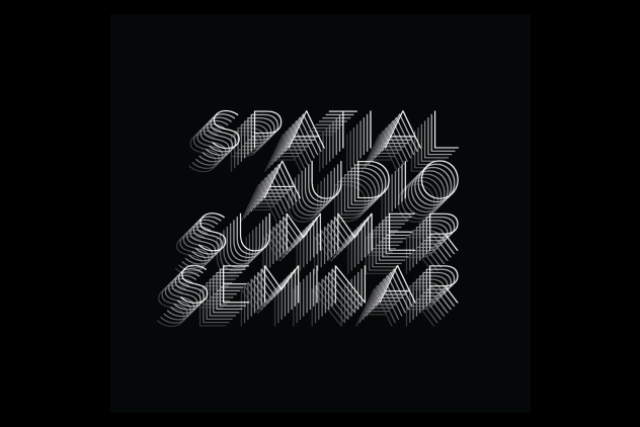Spatial Audio Summer Seminar